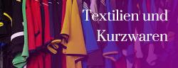 Textilien und Kurzwaren