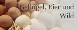 Geflügel, Eier und Wild